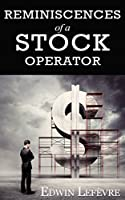 Reminiscences of a Stock Operator : [Illustrated] (English Edition)