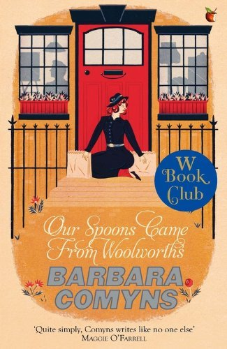 by-barbara-comyns-our-spoons-came-from-woolworths-a-virago-modern-classic-vmc