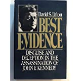 Best Evidence: Disguise and Deception in the Assassination of John F. Kennedy ~ David S. Lifton
