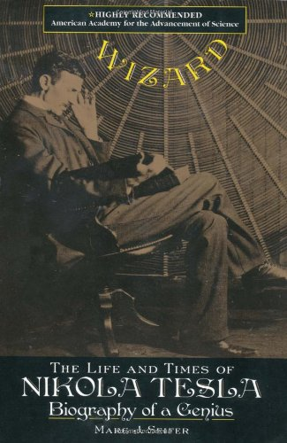 Wizard Nikola Tesla biography of a genius