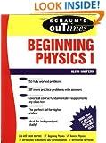 Schaum's Outline of Beginning Physics I: Mechanics and Heat (Schaum's)