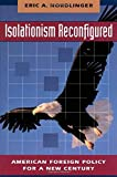 img - for Isolationism Reconfigured by Eric Nordlinger (1996-08-05) book / textbook / text book