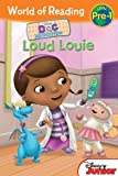 Doc McStuffins: Loud Louie (World of Reading)