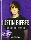 Justin bieber - nuestro mundo