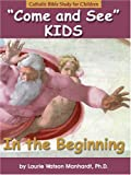 Come & See KIDS:  In The Beginning (Come and See Kids)