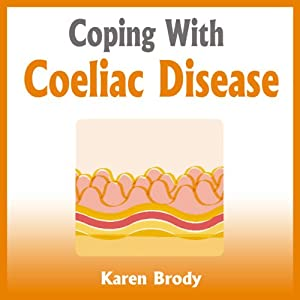 Coping with Coeliac Disease Audiobook
