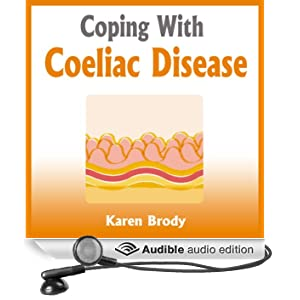 Coping with Coeliac Disease: Strategies to Change Your Diet and Life (Unabridged)