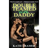 Double Teamed With Daddy (Daddy Fantasies Sex Stories)by Katie Cramer