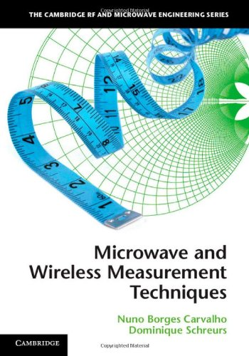 Microwave And Wireless Measurement Techniques (The Cambridge Rf And Microwave Engineering Series)