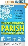 Transforming Parish Communications: Growing the Church Through New Media