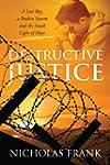 Destructive Justice: A Lost Boy, a Br...