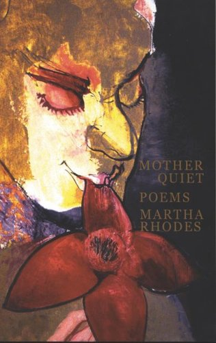 Mother Quiet, MARTHA RHODES