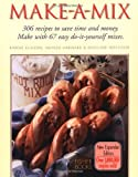 img - for Make-a-mix: Use 68 Easy Mixes to Create Over 245 Delicious Recipes by Karine Eliason (1995-06-14) book / textbook / text book