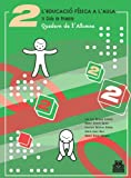 img - for L'EDUCACI  F SICA A L'AULA 2. Quadern de l'Alumne book / textbook / text book