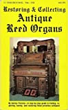 Restoring and Collecting Antique Reed Organs
