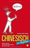 Chinesisch für Angeber: Mitreden können bei der meist gesprochenen Sprache der Welt