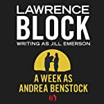 A Week as Andrea Benstock | Lawrence Block