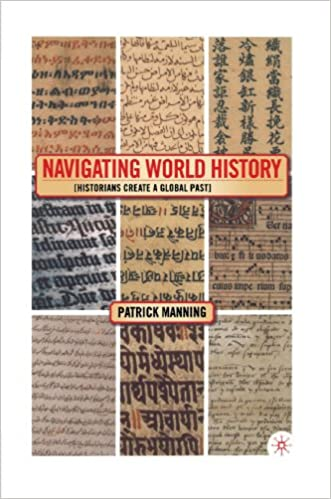 Navigating World History: Historians Create a Global Past written by P. Manning