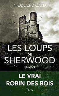 Les loups de Sherwood, Digard, Nicolas