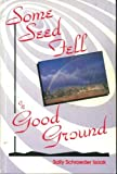 img - for Some Seed Fell on Good Ground book / textbook / text book