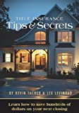 Title Insurance Tips and Secrets