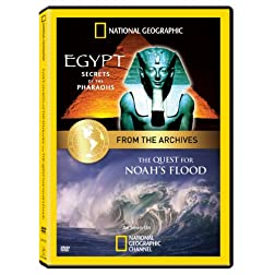 From the National Geographic Archives: Egypt - Secrets of Pharaohs & The Quest for Noah's Flood (Double Feature)