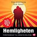 Hemligheten: från ögonkast till varaktig relation [The Secret: From the First Glance to a Lasting Relationship] (       UNABRIDGED) by Dan Josefsson, Egil Linge Narrated by Dan Josefsson