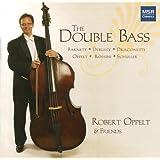 The Double Bass - Robert Oppelt & Friends