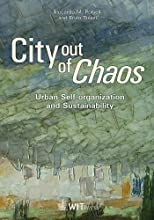 City out of Chaos Urban Self Organization and Sustainability The Sustainable World Book 19