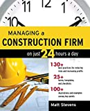 Managing a Construction Firm on Just 24 Hours a Day - 0071479155