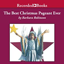 The Best Christmas Pageant Ever (       UNABRIDGED) by Barbara Robinson Narrated by C. J. Critt