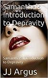 Samantha's Introduction to Depravity: Samantha's Introduction to Depravity (English Edition)