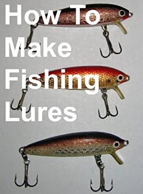 How To Make Fishing Lures Homemade Fishing Lures
