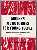 Modern monologues for young people;: A collection of humorous royalty-free dramatic sketches for teen-agers