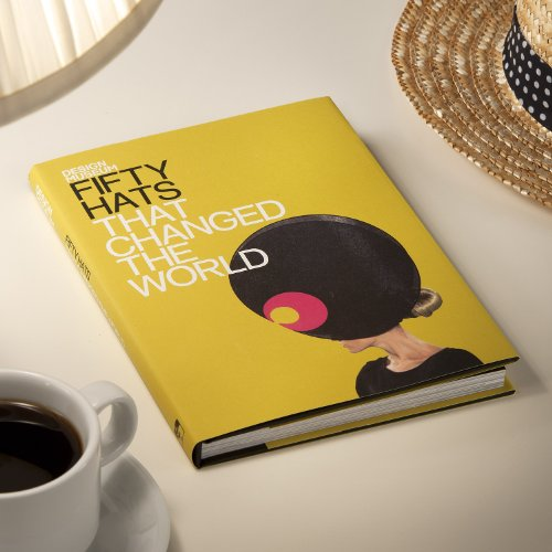 Fifty Hats that Changed the World: Design Museum Fifty