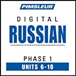 Russian Phase 1, Unit 06-10: Learn to Speak and Understand Russian with Pimsleur Language Programs | Pimsleur