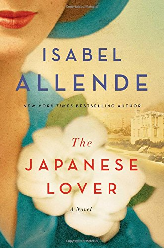 The Japanese Lover: A Novel - Isabel Allende