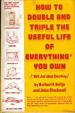 img - for How to Double and Triple the Useful Life of Everything You Own book / textbook / text book