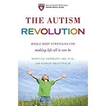 The Autism Revolution: Whole-Body Strategies for Making Life All It Can Be Audiobook by Karen Weintraub, Martha Herbert Narrated by Denice Stradling