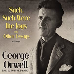 Such, Such Were the Joys and Other Essays | [George Orwell]