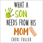 What a Son Needs from His Mom | Cheri Fuller