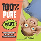 img - for 100% Pure Fake: Gross Out Your Friends and Family with 25 Great Special Effects! book / textbook / text book