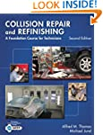 Collision Repair and Refinishing: A F...