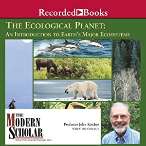 An Introduction to Earth's Major Ecosystems - John Kricher