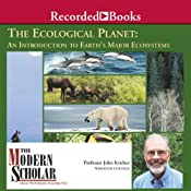 The Modern Scholar: Ecological Planet: An Introduction to Earth's Major Ecosystems | [John Kricher]