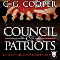 Council of Patriots: Corps Justice Series, Book 2 Audiobook by C. G. Cooper Narrated by Daniel Dorse