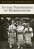 To the Peripheries of Mormondom: The Apostolic Around-the-world Journey of David O. Mckay, 1920-1921