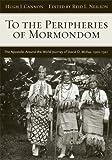 To the Peripheries of Mormondom: The Apostolic Around-the-world Journey of David O. Mckay, 1920-1921