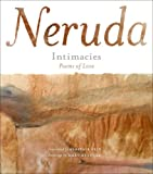 Intimacies: Poems of Love (0061492167) by Neruda, Pablo