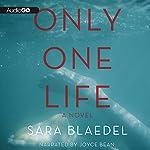 Only One Life | Sara Blaedel,Erik J. Macki (Translator),Tara F. Chace (Translator)